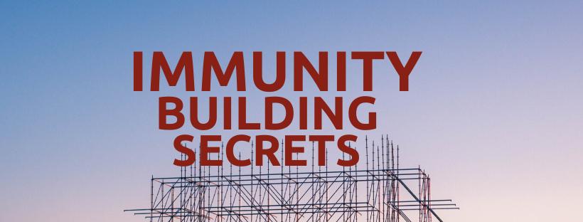 Immunity Building Secrets