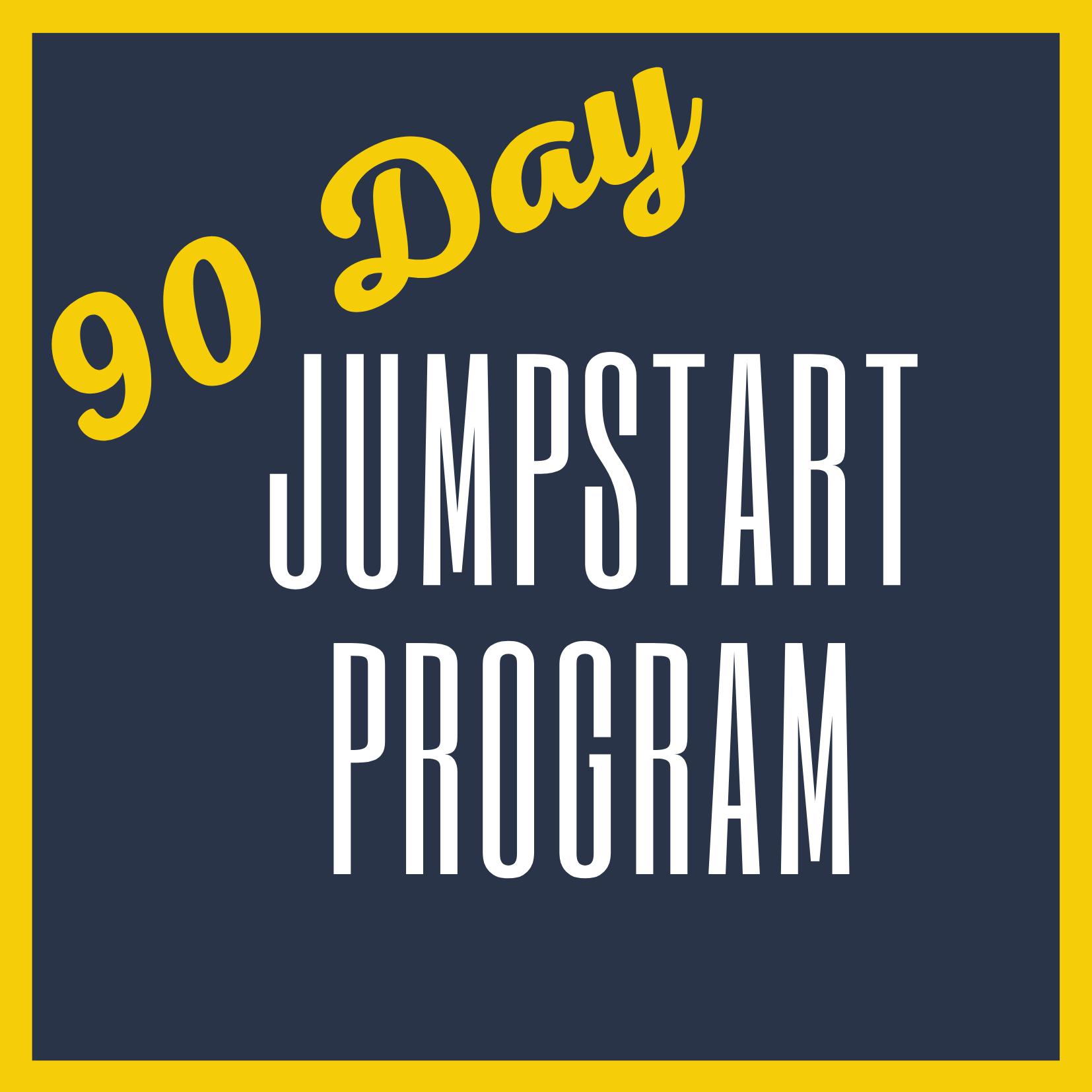 90 Day JumpStart Program